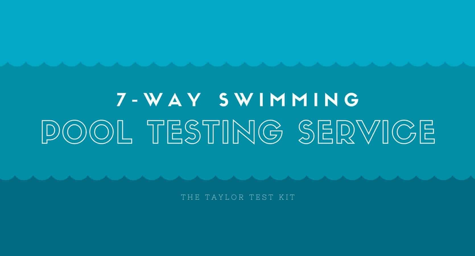7-way swimming pool testing service in Sarasota Florida.